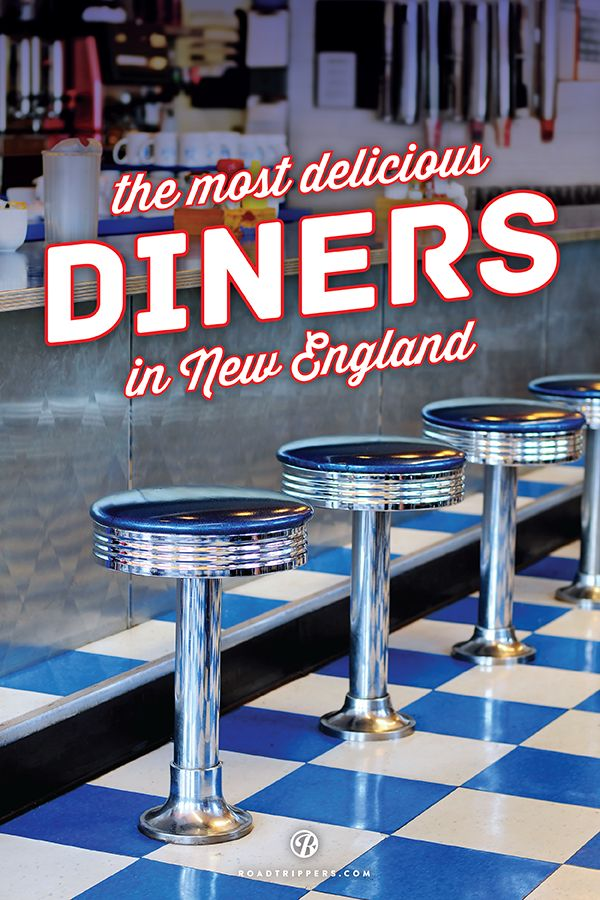 Your guide to the most delectable New England diners (hope you brought your appetite).
