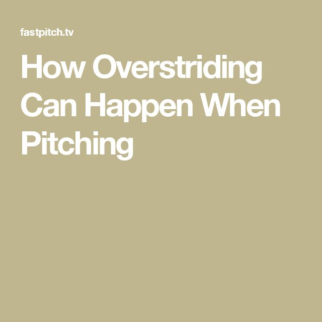 How Overstriding Can Happen When Pitching