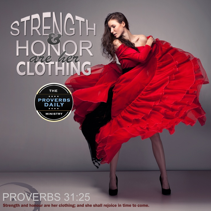 Proverbs 31 25: Proverbs 31:25 Strength And Honour Are Her Clothing; And