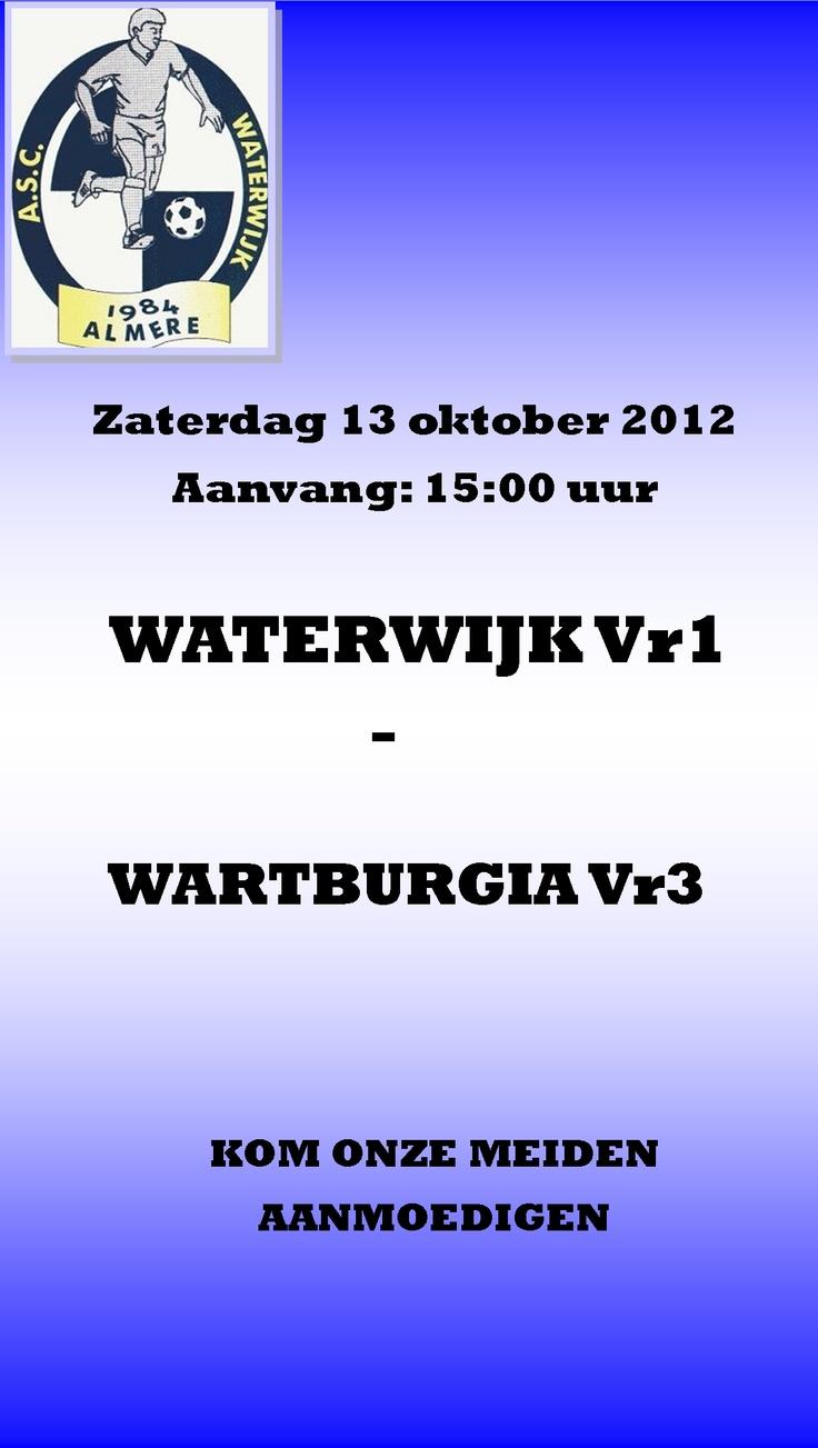 Waterwijk Vr1 - Wartburgia Vr3: Zaterdag 13 okt, 15:00 uur. Kom onze meiden aanmoedigen. www.waterwijk.nl