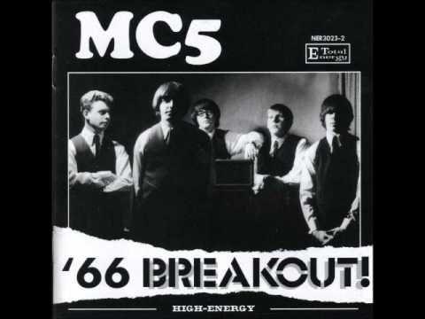 MC5 - ´66 Breakout! (US, Garage Rock, Proto-Punk, R&B)
