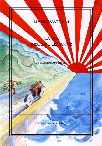 La via del Sol Levante, il libro di Mario Vattani