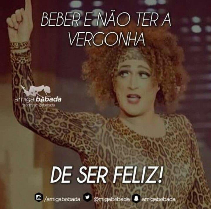 Bebeeeeer e não ter a vergonha de ser feliiiiiz!!!! #amigabebada