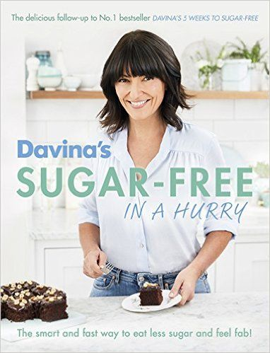 Published in Jan 2017, Davina's Sugar-Free in a Hurry: The Smart Way to Eat Less Sugar and Feel Fantastic by Davina McCall