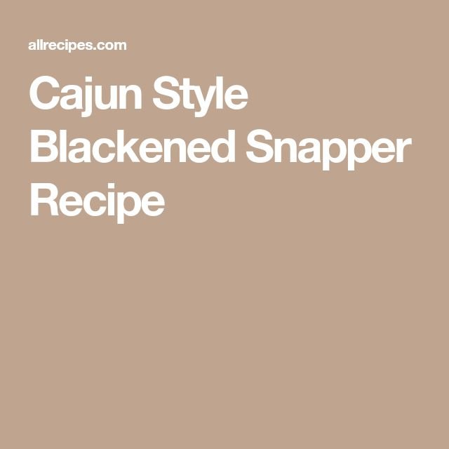 Cajun Style Blackened Snapper Recipe