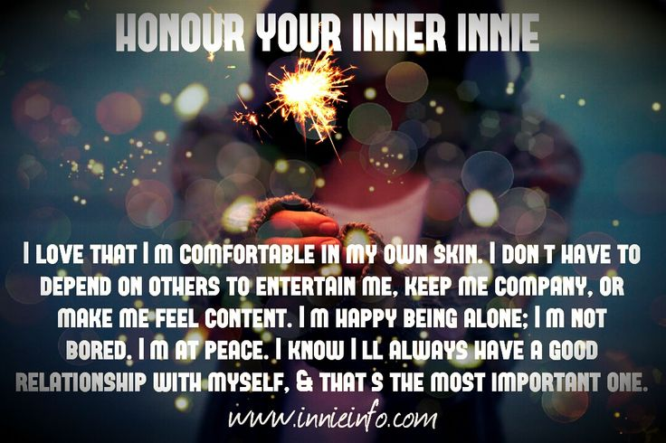 "Innie Info's ""Honour Your Inner Innie""© meme series: Part 3. This one focuses on the beauty that is our love of solitude. How we are comfortable in our own skin. How we don't need to depend on others..."