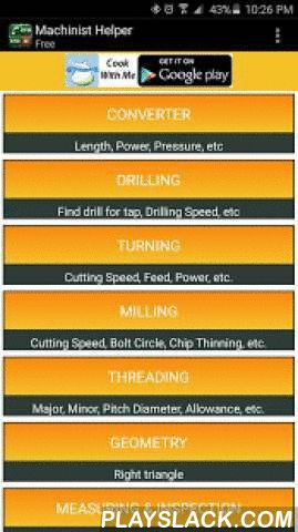 Machinist Helper Free  Android App - playslack.com ,  Machinist Helper (Free Version with ads) is an easy tool which will help you convert units, find appropriate drill sizes for cutting and forming taps, and perform calculation for turning, milling and drilling operations as cutting speed, required power, cutting time etc. All calculations are done in imperial and metric system. Functionalities:Convert Units:• Length• Cutting speed• Volume• Power• Pressure• Angle• Temperature• Weight• US…