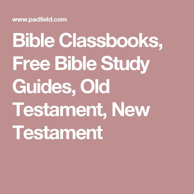 Bible Classbooks, Free Bible Study Guides, Old Testament, New Testament