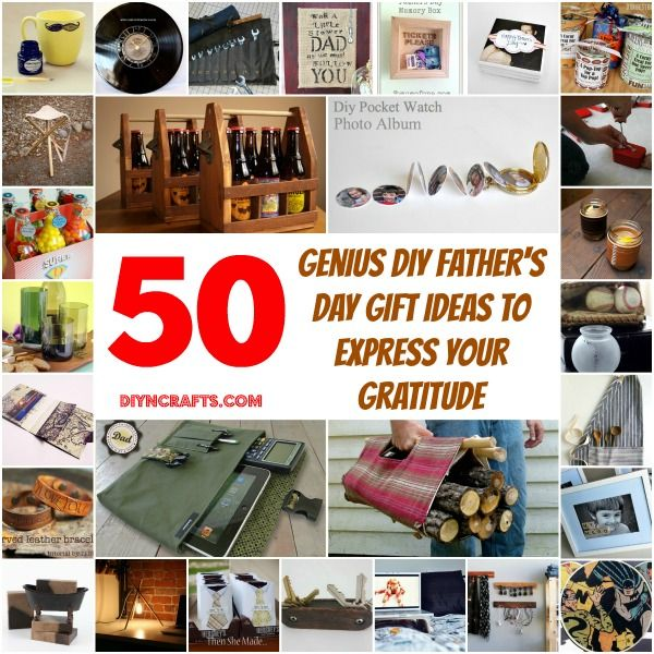 50 Sure To Please Gift Ideas: 50 Genius DIY Father's Day Gift Ideas To Express Your
