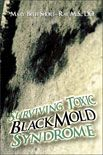 """List of the """"Less"""" Common Symptoms of Toxic Black Mold Syndrome. The symptoms of black mold poisoning are difficult to recognize because they are so much like other diseases.."""