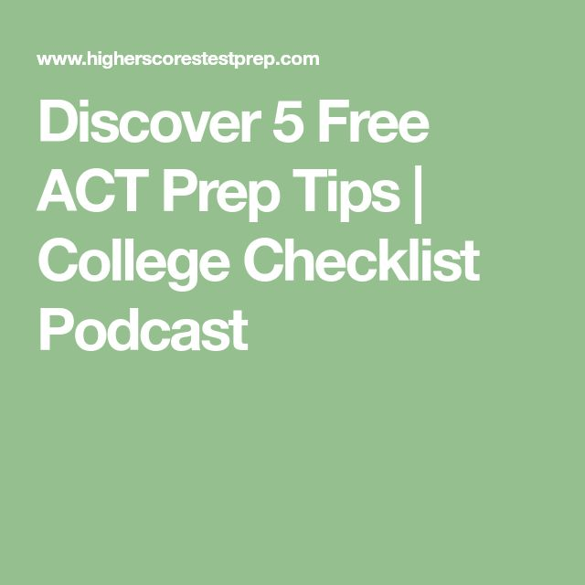 Discover 5 Free ACT Prep Tips   College Checklist Podcast