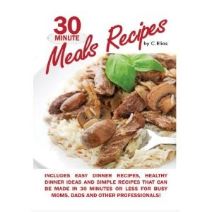 dining / 30 Minute Meals Recipes includes Easy Dinner Recipes, Healthy Dinner Ideas and Simple Recipes that can be made in 30 Minutes or Less for Busy Moms, Dads & Other Professionals! (Kindle Edition)  http://www.connecticainc.com/store/afile.php?p=B005DR1Z04  B005DR1Z04
