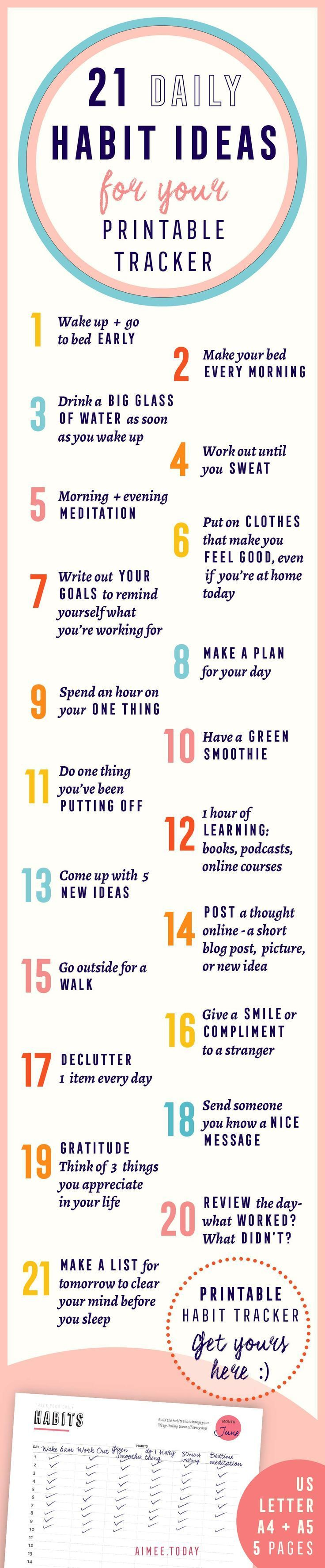 21 ideas for good habits that you can build and track with your printable habit tracker. They'll make you happier, healthier, more organised and bring you closer to your goals. Have more fun bringing your dreams to life!