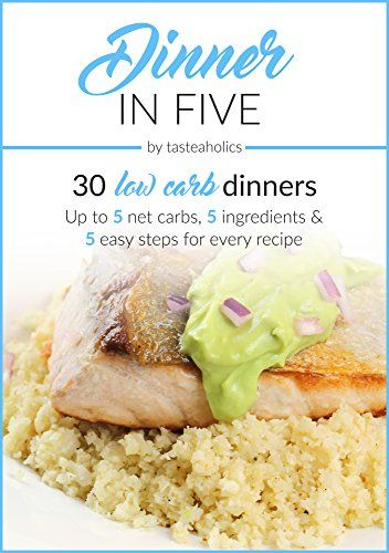 55 best diets books free pdf images on pinterest health foods dinner in five thirty low carb dinners up to 5 net carbs 5 forumfinder Image collections