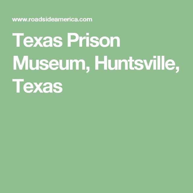 Texas Prison Museum, Huntsville, Texas
