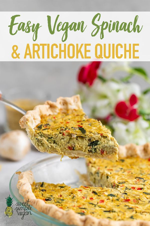 Easy Vegan Spinach Artichoke Quiche Must Try Recipe Vegan Quiche Easy Vegan Recipes