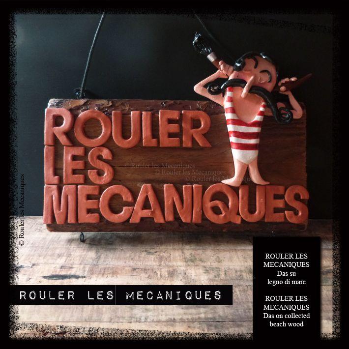 ROULER LES MECANIQUES - Das su legno di mare - ROULER LES  MECANIQUES - Das on collected beach wood - www.facebook.com/roulerlesmecaniques