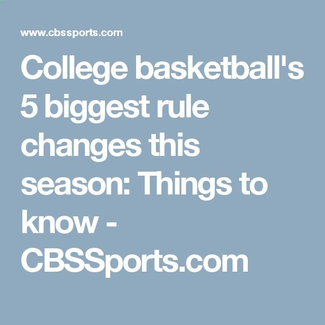College basketball's 5 biggest rule changes this season: Things to know - CBSSports.com