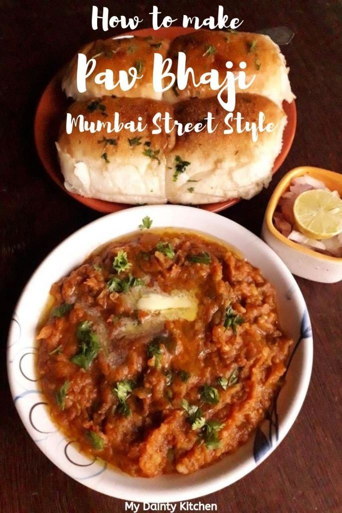Pav Bhaji Recipe Mumbai Style Pav Bhaji How To Make Pav Bhaji In 30 Minutes My Dainty Kitchen Recipe Bhaji Recipe Pav Bhaji Recipes