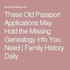 These Old Passport Applications May Hold the Missing Genealogy Info You Need   Family History Daily