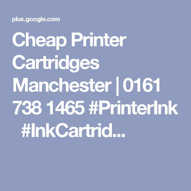 Cheap Printer Cartridges Manchester | 0161 738 1465 #PrinterInk   #InkCartrid...