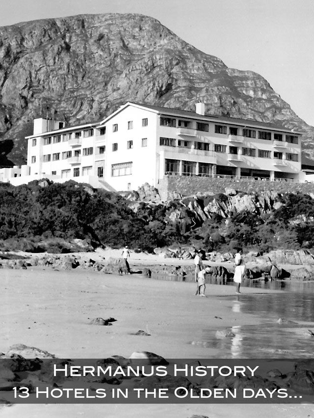 Hermanus had thirteen Hotels in the golden and olden days
