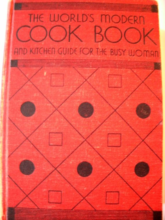 The World's Modern Cookbook and Kitchen Guide for the Busy Woman // Mabel Claire // Vintage 1930s Cookbook // Depression Era // Etsy // LoveVintageAlways