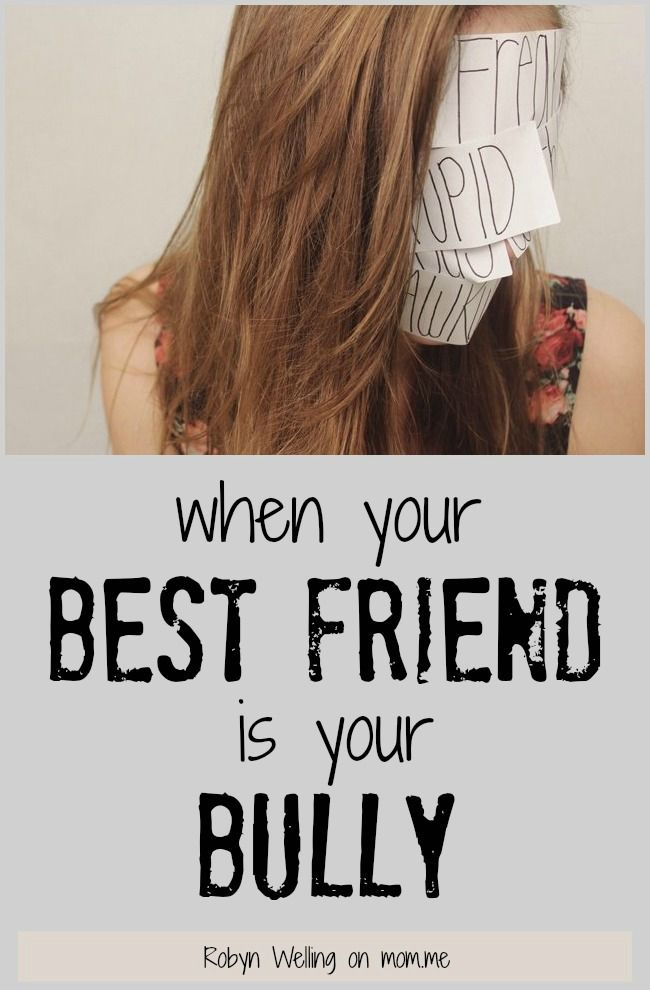 Best Friends For Frosting: When Your Best Friend Is Your Bully