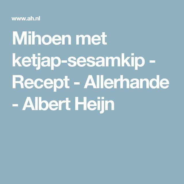 Mihoen met ketjap-sesamkip - Recept - Allerhande - Albert Heijn