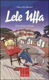 Lele Uffa: Una storia antinoia.