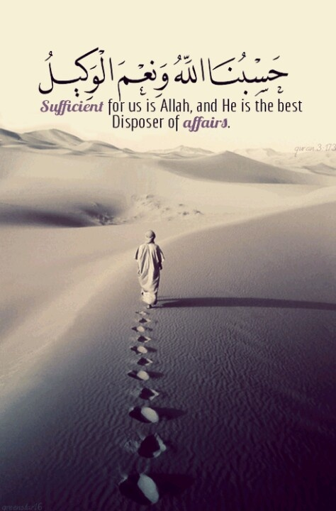 Sufficient for us is Allah, and He is the best Disposer of affairs. Islam