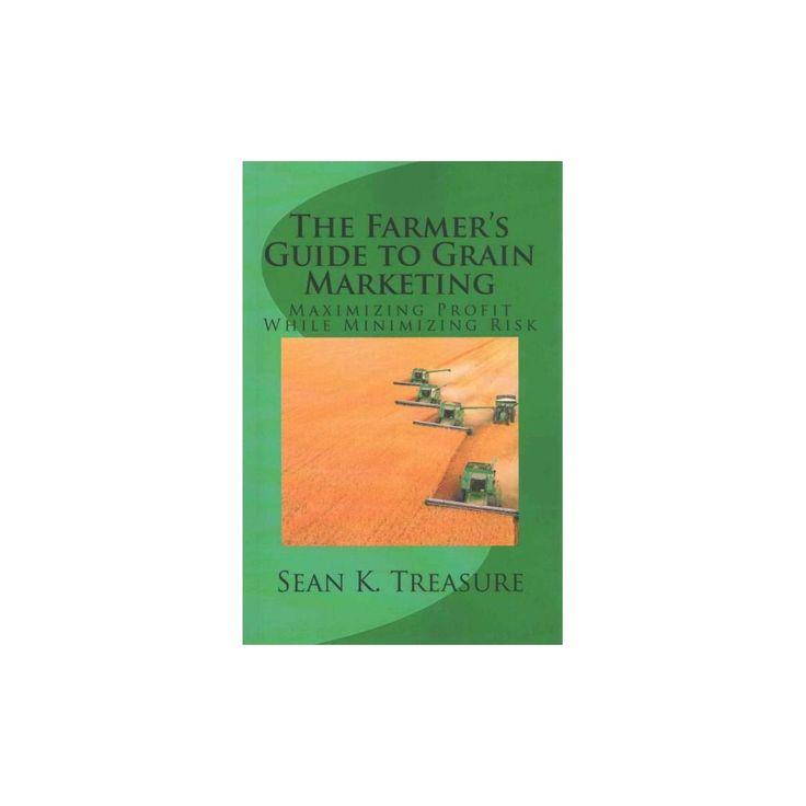 The Farmer's Guide to Grain Marketing (Paperback)