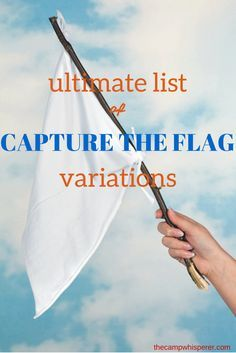 This article outlines a few of the best variations of capture the flag, adapted specifically for large groups. Get playing!