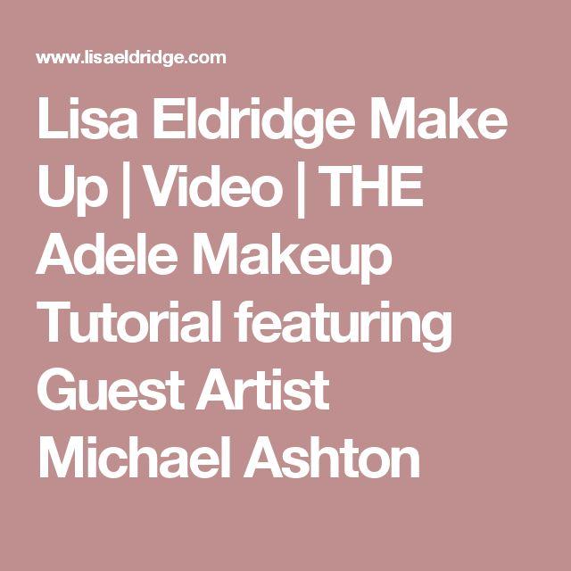 Lisa Eldridge Make Up   Video   THE Adele Makeup Tutorial featuring Guest Artist Michael Ashton