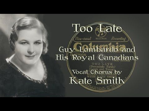 Guy Lombardo, Kate Smith, vocal - Too Late (1931)