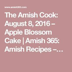 The Amish Cook: August 8, 2016 – Apple Blossom Cake | Amish 365: Amish Recipes –…
