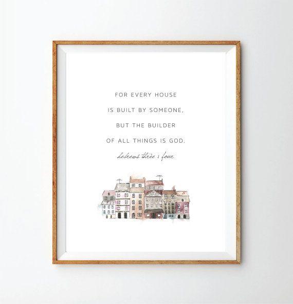 The Builder of All Things Print / Hebrews 3:4 / Scripture Print / Housewarming Gift