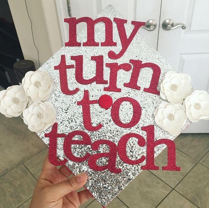 Teachers Graduation cap decoration! It's my turn to teach