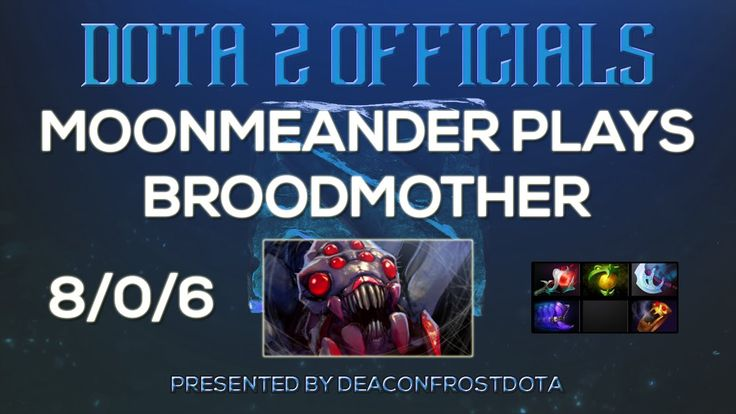 Dota 2 Officials MoonMeander Plays Broodmother [1850550371]