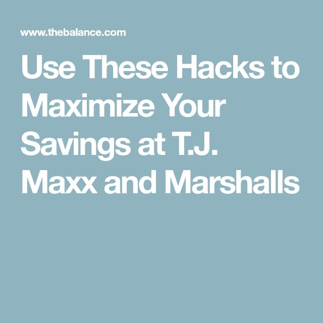 Use These Hacks to Maximize Your Savings at T.J. Maxx and Marshalls