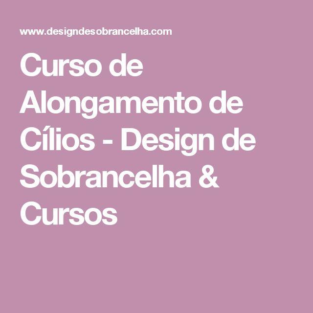 Curso de Alongamento de Cílios - Design de Sobrancelha & Cursos