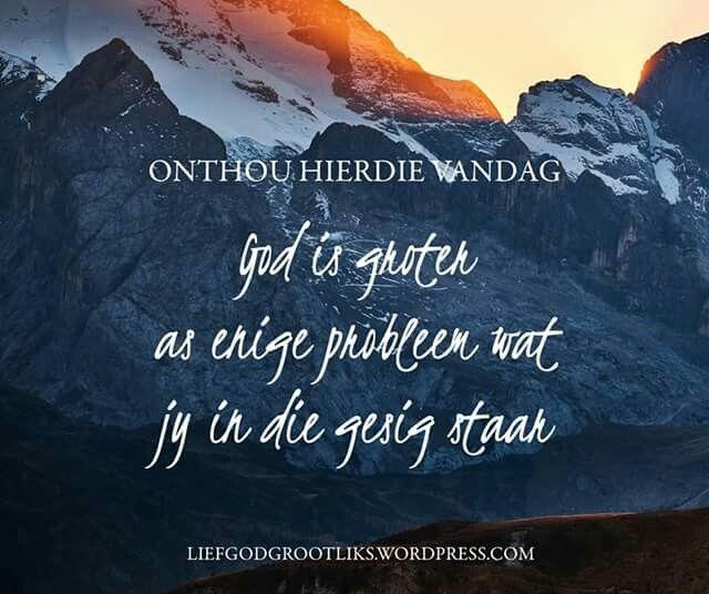 Ek kyk op na die berge: waarvandaan sal daar vir my hulp kom? My hulp kom van die Here wat hemel en aarde gemaak het. Psalm 121:1-2 #LiefGodGrootliks