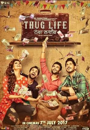 Movie : Thug Life Language : Punjabi Director : Mukesh Vohra Story & Screenplay : Mukesh Vohra Music : Jatinder Shah Playback Singers : Jass Bajwa ,Nachattar Gill, Ammy Virk, Ranjit Bawa, Bhi…