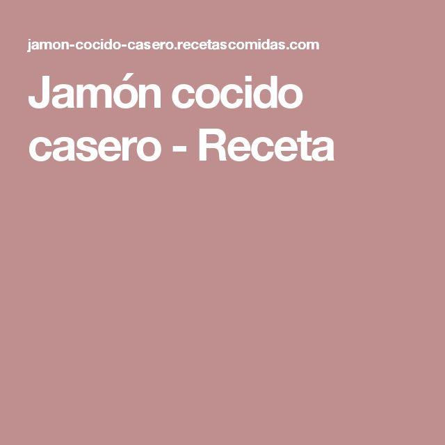 Jamón cocido casero - Receta