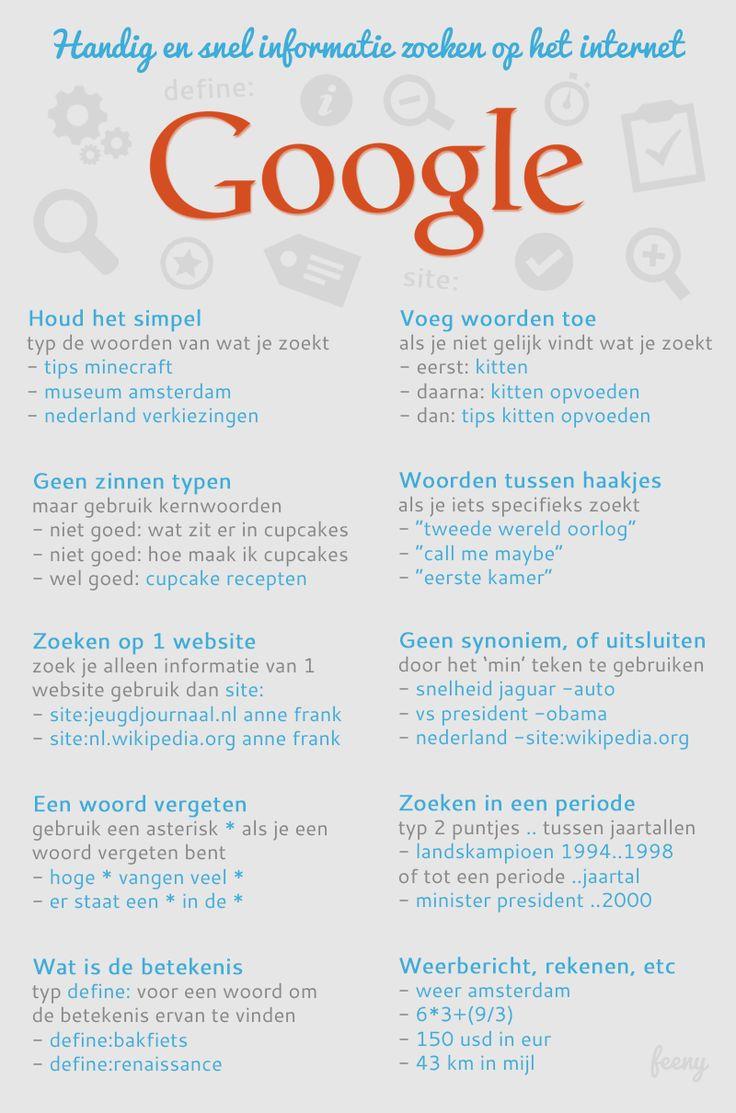 Handige tips voor beter zoeken in Google. http://feeny.nl/handig-en-snel-informatie-zoeken-op-het-internet-met-google/