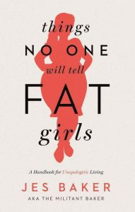 (80)Things No One will tell Fat Girls by Jes Baker | Charlotte's Web of Books - A must read for women of all sizes.