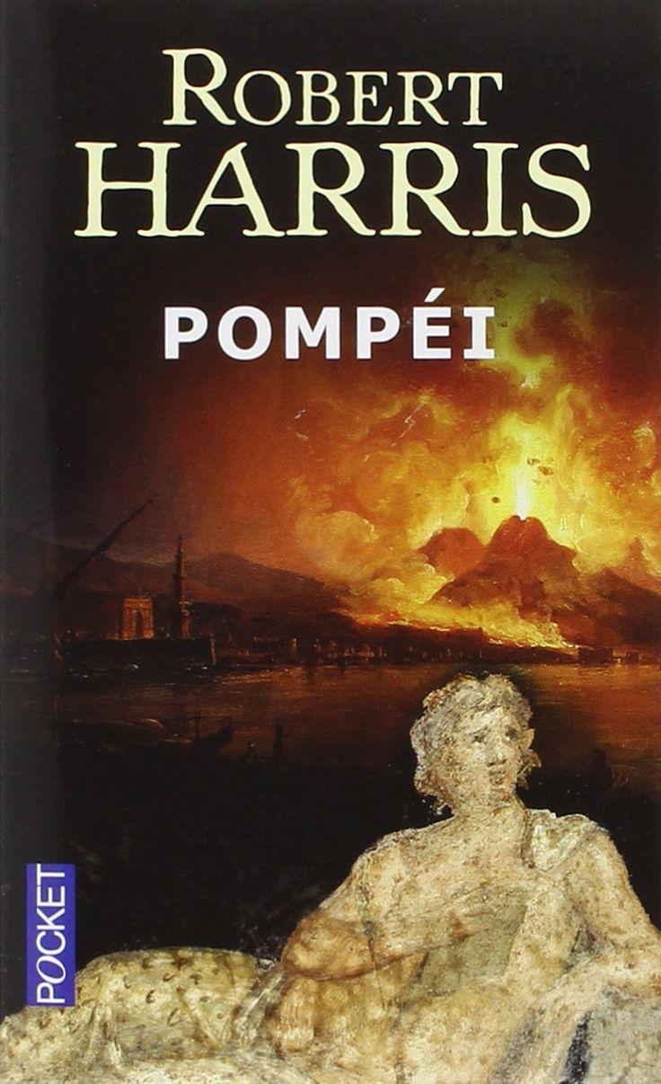 Pompéi : Premier roman historique de R. Harris, auteur — justement — connu pour son uchronie Fatherland ou pour D., son appropriation de l'affaire Dreyfus