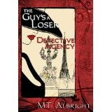 The Guy's A Loser Detective Agency (Kindle Edition)By MT Albright