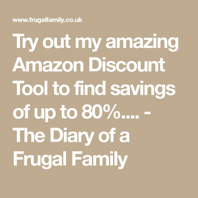 Try out my amazing Amazon Discount Tool to find savings of up to 80%.... - The Diary of a Frugal Family