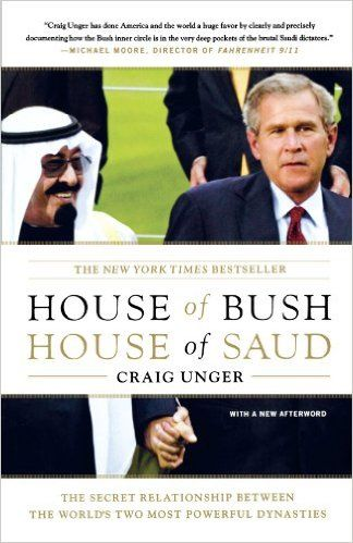 House of Bush, House of Saud: The Secret Relationship Between the World's Two Most Powerful Dynasties: Craig Unger: 9780743253390: Amazon.com: Books